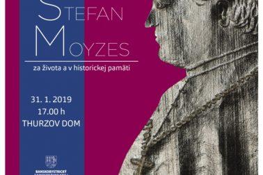 Štefan Moyzes - za života a v historickej pamäti